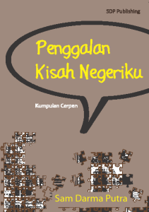 Penggalan Kisah Negeriku (Self Published)